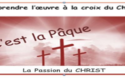 L'œuvre à la croix:    1-la passion du Christ