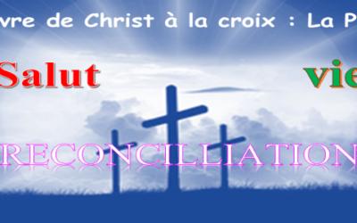 L'œuvre à la croix:                   4-Le salut et la vie